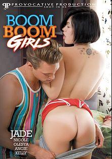 Boom Boom Girls, starring Aglaya York, Daisy A., Netta Jade, Olesya and Kelly, produced by Provocative Productions.