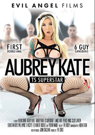 Aubrey Kate: TS Superstar, starring Aubrey Kate, Pierce Paris, D. Arclyte, Will Havoc, Ruckus XXX, Lance Hart, Colby Jansen, Eli Hunter, Sebastian Keys and Phoenix Marie, produced by John Stagliano and Evil Angel.