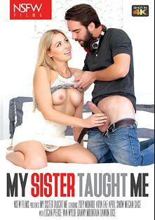 My Sister Taught Me, starring Zoey Monroe, April Snow, Arya Fae, Megan Sage, Damon Dice, Van Wylde, Logan Pierce and Danny Mountain, produced by NSFW Films.