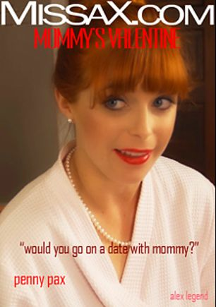 Mommy's Valentine, starring Penny Pax and Alex Legend, produced by Missa X.
