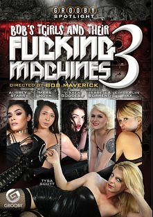 Bob's Tgirls And Their Fucking Machines 3, starring Kimberlin Rixx, Isabella Sorrenti, Vixxen Goddess, Mara Nova, Aubrey Starr and Tyra Scott, produced by Grooby Productions.