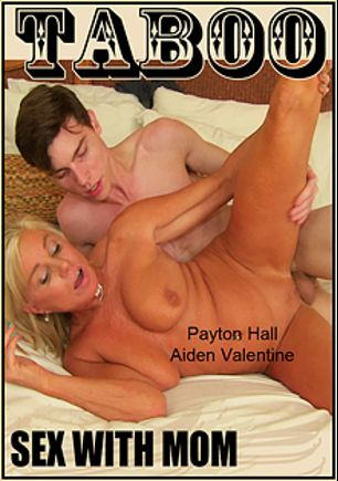 Sex With Mom, starring Payton Hall and Aiden Valentine, produced by Payton Hall Production.