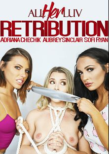 Retribution, starring Aubrey Sinclair, Sofi Ryan and Adriana Chechik, produced by All Her Luv.
