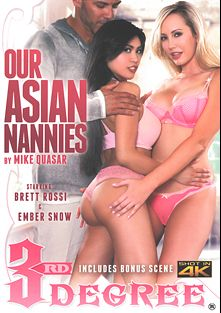 Our Asian Nannies, starring Ember Snow, Brett Rossi, Reagan Foxx, Small Hands, Anna Bell Peaks, Alena Croft, Cindy Starfall, Marika Hase, Bill Bailey, Derrick Pierce, Tommy Gunn and Mia Li, produced by Third Degree Films.