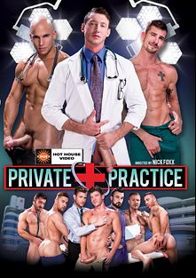Private Practice, starring JJ Knight, Austin Wolf, Sean Zevran, Tim Valenti, Sean Maygers, Carlos Lindo, Pierce Paris, Ace Era, Derek Bolt, Mason Lear, Josh Conners and Nick Foxx, produced by Falcon Studios Group and Hot House Entertainment.