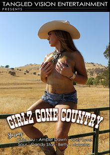 Girlz Gone Country, starring Dixie Lou, Spur, Candy Star, Jody Love, Betty, Natasha and Amber Dawn, produced by Tangled Vision Entertainment.