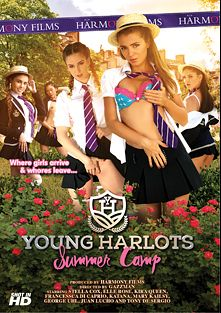 Young Harlots: Summer Camp, starring Elle Rose, Stella Cox, Kira Queen, Katana (Private Media), Mary Kalisy, Francesca Di Caprio, Juan Lucho, George Uhl and Tony De Sergio, produced by Harmony Films Ltd..
