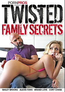 Twisted Family Secrets, starring Bailey Brooke, Alexis Fawx, Cory Chase and Brandi Love, produced by Porn Pros.
