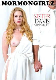 Sister Davis Chapters 1-5, starring Bethanie Skye, President Oaks, Gwen Stark and Elektra Rose, produced by Mormon Girlz.