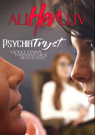 Psychia Tryst, starring Violet Starr, Penny Pax and Natasha Nice, produced by All Her Luv.