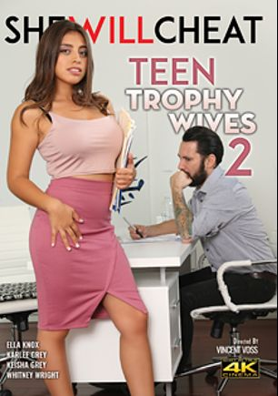 Teen Trophy Wives 2, starring Ella Knox, Whitney Wright, Karlee Grey, Keisha Grey, Tommy Pistol and Ramon Nomar, produced by She Will Cheat.