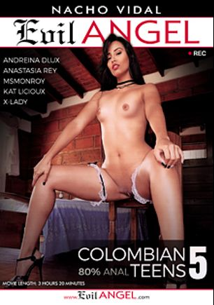 Colombian Teens 5, starring Andreina Dlux, Kat Licioux, X-Lady, Ms. Monroy, Anastasia Rey and Nacho Vidal, produced by Nacho Vidal Productions and Evil Angel.