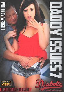 Daddy Issues 7, starring Whitney Wright, Miranda Miller (f), Kimber Wood, Cadence Lux, Tommy Pistol, Marcus London, Tommy Gunn and Eric Masterson, produced by Diabolic Digital.