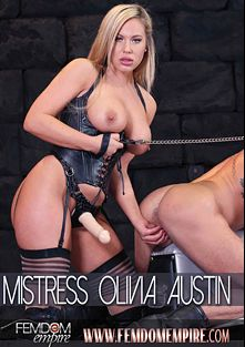 Mistress Olivia Austin, starring Olivia Austin, produced by Femdom Empire.