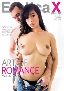 Art Of Romance 6, starring Jade Kush, Logan Long, Shay Evans, Kayla Kayden, Alison Rey, Seth Gamble, James Deen and Mick Blue, produced by Erotica X.