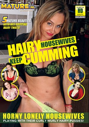 Hairy Housewives Keep Cumming, produced by Mature.