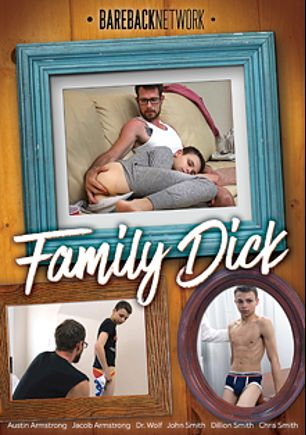 Family Dick, starring Austin Lock, Elder Ivy, Dr. Wolf, Charlie Pattinson, Alex Killian and Bishop Angus, produced by Bareback Network.
