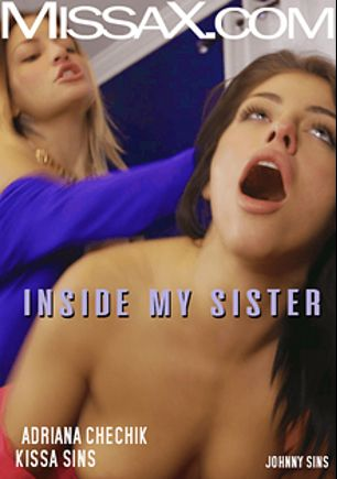Inside My Sister, starring Kissa Sins and Adriana Chechik, produced by Missa X.