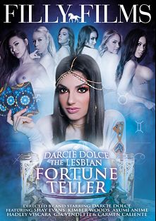 Darcie Dolce The Lesbian Fortune Teller, starring Darcie Dolce, Gia Vendetti, Ayumi Anime, Hadley Viscara, Shay Evans, Kimber Wood and Carmen Caliente, produced by Filly Films.