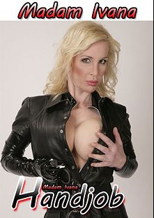 Madam Ivana Handjob, starring Madam Ivana, produced by JH Production.