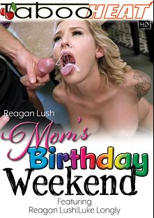 Reagan Lush In Mom's Birthday Weekend, starring Reagan Lush and Luke Longly, produced by Taboo Heat.