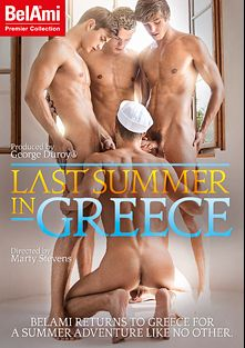 Last Summer In Greece, starring Torsten Ullman, Helmut Huxley, Jerome Exupery, Terry Torson, Roald Ekberg, Brian Jovovich, Robin Michaux, Marcel Gassion, Casey Slater and Adam Archuleta, produced by Bel Ami.