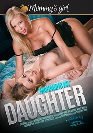 Managing My Daughter, starring Alexa Grace, Alexis Fawx, Lynn Vega, Val Dodds, Mona Wales and Cadence Lux, produced by Girlsway and Mommys Girl.