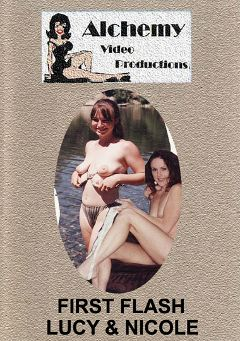 "Adult entertainment movie ""First Flash - Lucy And Nicole"" starring Lucy & Nicole. Produced by Alchemy Video Productions."