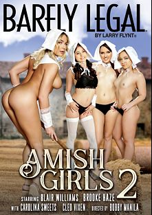 Barely Legal Amish Girls 2, starring Brooke Haze, Carolina Sweets, Cleo Vixen, Blair Williams, Aaron Evans, Tommy Pistol, Tommy Gunn and Alec Knight, produced by Hustler.