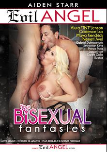 Bisexual Fantasies, starring Alura Jenson, Pierce Paris, Nenetl Avril, Dante Colle, Maya Kendrick, Ruckus XXX, Lance Hart, Cadence Lux, Sebastian Keys and Gabriel D'Alessandro, produced by Evil Angel and Aiden Starr.