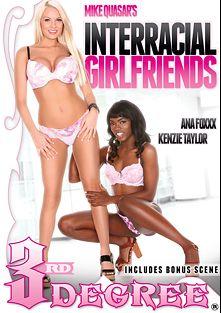 Interracial Girlfriends, starring Kenzie Taylor, Ana Foxx, Sarah Banks, Jenna J Foxx, Kasey Warner, Edyn Blair, Chanell Heart and Adriana Sephora, produced by Third Degree Films.