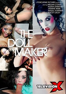 The Doll Maker, starring Megan Coxxx, Stacey Lacey, Jasmine Web, Aleska Diamond, Angell Summers, Demetri XXX and Ian Tate, produced by Television X.