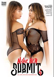 Make Her Submit 4, starring Tiffany Rain, Nicole Ray, Simone Garza, Xandra Sixx, Silvia Saige, Liv Revamped and Jayden Cole, produced by Team Skeet.