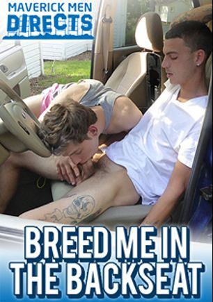 Breed Me In The Backseat, starring Chase (MaverickMan22) and Dax (MaverickMan22), produced by MaverickMen Directs and MaverickMan22 Productions.