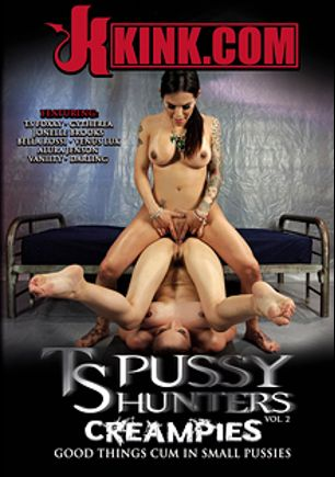 TS Pussy Hunters 2: Creampies, starring Foxxy (o), Cytherea, Venus Lux, Jonelle Brooks, Alura Jenson, Sharon Darling, Bella Rossi and Vanity, produced by Kink DVD and Kink.