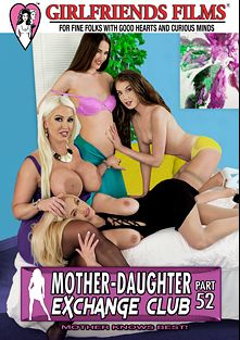 Mother-Daughter Exchange Club 52, starring Elena Koshka, Samantha Hayes, Bella Bends, Alura Jenson, Kyra Rose, Emily Willis, India Summer and Isis Love, produced by Girlfriends Films.