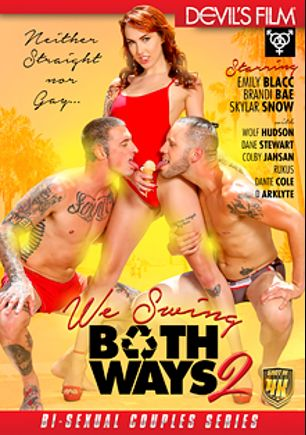 We Swing Both Ways 2, starring Emily Blacc, Skylar Snow, D. Arclyte, Brandi Bae, Dante Colle, Dane Stewart, Ruckus XXX, Colby Jansen and Wolf Hudson, produced by Devils Film and Devil's Film.