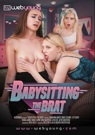 Babysitting The Brat, starring Lily Rader, Chloe Cherry, Samantha Hayes, Alyce Anderson, Khloe Kapri, Chloe Scott, Arya Fae, Gina Valentina and Kenna James, produced by Web Young.