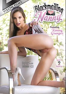 Blackmailing The Nanny, starring Kimmy Granger, Hadley Viscara, Lilly Ford, Lena Paul and Adria Rae, produced by Vision Films.