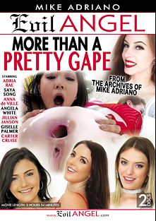 More Than A Pretty Gape, starring Giselle Palmer, Anna De Ville, Adria Rae, Saya Song, Jillian Janson, Carter Cruise, Angela White and Mike Adriano, produced by Evil Angel and Mike Adriano Media.
