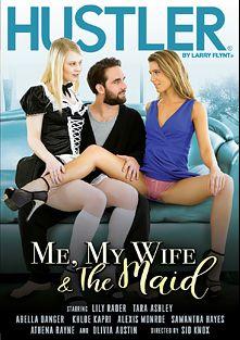 Me, My Wife And The Maid, starring Tara Ashley, Lily Rader, Athena Rayne, Khloe Kapri, Olivia Austin, Abella Danger, Samantha Hayes and Alexis Monroe, produced by Hustler.