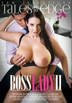 Tales From The Edge: Boss Lady 2, starring Angela White, Sofie Marie, Lucas Frost, Reagan Foxx, Chad White, Brooklyn Chase, James Deen and Ramon Nomar, produced by New Sensations.