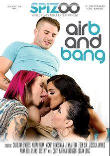 Air B And Bang, starring Destiny Lovee, Anna Bell Peaks, Jessica Jaymes, Nathan Bronson, Carolina Sweets, Logan Long, Eden Sin, Jenna J Foxx, Norah Nova and Nickey Huntsman, produced by Spizoo.