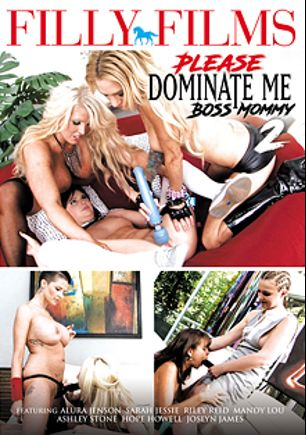 Please Dominate Me Boss Mommy 2, starring Alura Jenson, Sarah Jessie, Hope Howell, Ashley Stone, Mandy Lou, Riley Reid and Joslyn James, produced by Filly Films.