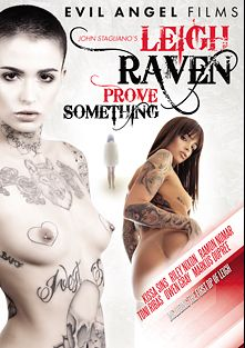Leigh Raven Prove Something, starring Leigh Raven, Megan Winters, Kacie Castle, Riley Nixon, Kissa Sins, Dolly Leigh, Owen Gray, Markus Tynai, Lea Lush, Ramon Nomar and Toni Ribas, produced by John Stagliano and Evil Angel.