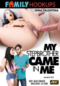 "Adult entertainment movie ""My Stepbrother Came In Me"" starring Gina Valentina, Lexi Lore & Maya Bijou. Produced by Family Hookups."