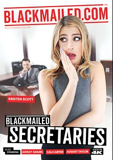 Blackmailed Secretaries, starring Kristen Scott, Brock Doom, August Taylor, Cali Carter, Ashley Adams, Bill Bailey, Seth Gamble and Charles Dera, produced by BlackMailed and Evil Angel.