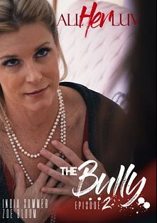The Bully 2, starring India Summer and Zoe Bloom, produced by All Her Luv.