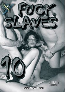 Fuck Slaves 10, produced by Magic Horn Video.