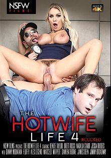 The Hotwife Life 4, starring Kenzie Taylor, Natalia Starr, Jessa Rhodes, Brett Rossi, Marcelo and James Deen, produced by NSFW Films.